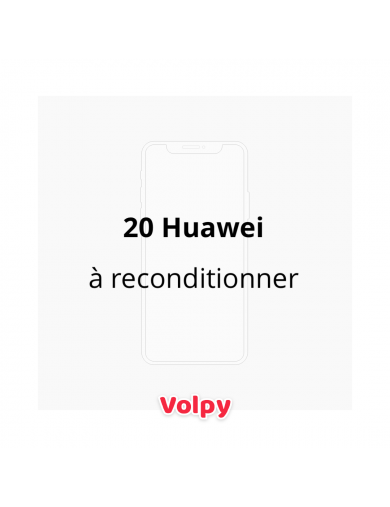 20 Huawei à reconditionner